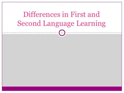 1st Ans Second Mba by Differences In And Second Language Learning