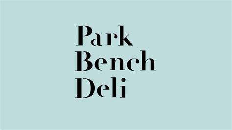 park bench deli park bench deli branding space on behance