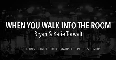 when you walk into the room lyrics chords bryan torwalt when you walk into the room lyrics chords bryan torwalt