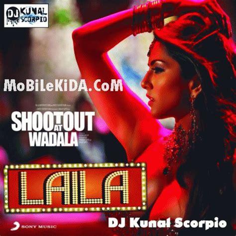 download mp3 gratis scorpio laila teri le legi shootout at wadala dj kunal scorpio