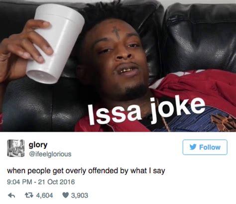 21 savage meme issa joke that will make you rofl