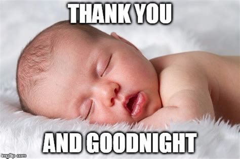 Thanks Baby Meme - thank you and goodnight walk fiercely