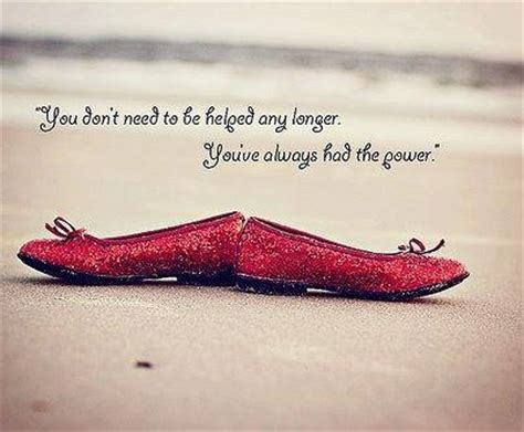 ruby slippers quote 17 best images about wizard of oz on dorothy