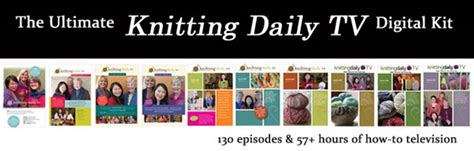 knitting daily tv free patterns the ultimate knitting daily tv digital collection kits