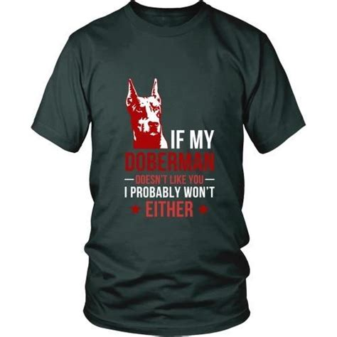 I Won A Shirt by If My Doberman Doesn T Like You I Probably Won T Either