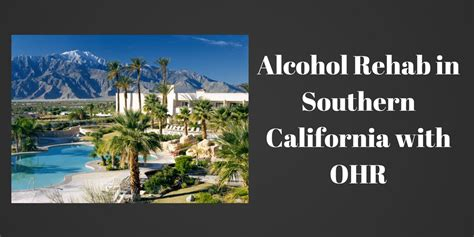 Detox Centers In California by Rehab In Southern California With Ohr