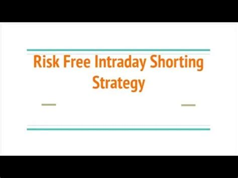 intraday swing trading strategies risk free zero risk intraday shorting strategy for
