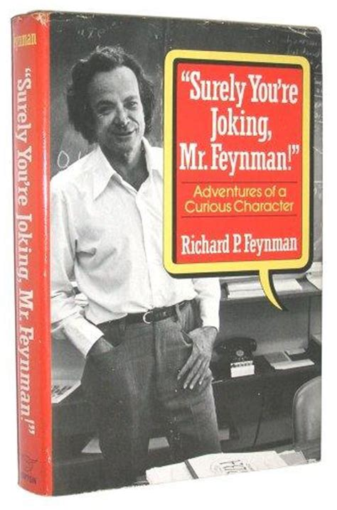 surely you re joking books quot surely you re joking mr feynman quot adventures of a