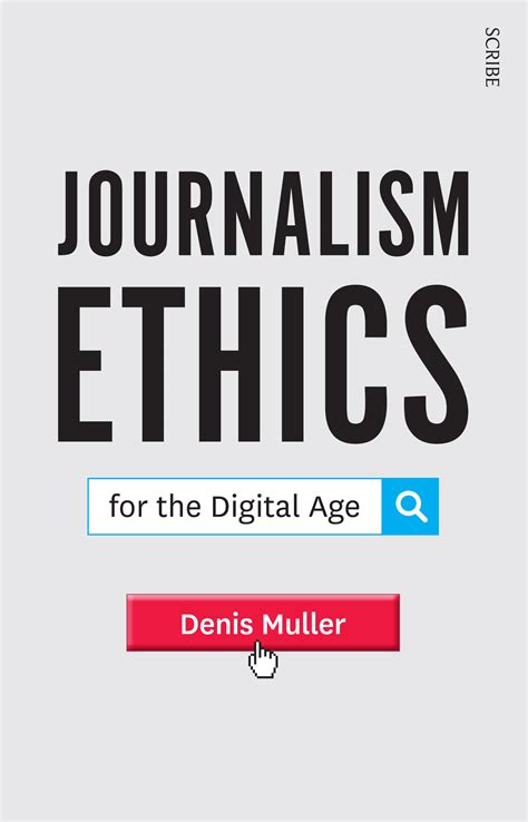 Journalism Ethics by Journalism Ethics For The Digital Age Book Scribe
