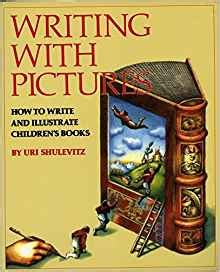 writing with pictures how 0823059359 amazon com writing with pictures how to write and illustrate children s books 9780823059355