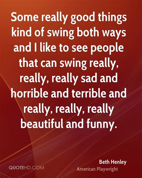 i like to swing beth henley funny quotes quotehd