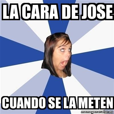 Annoyed Girl Meme - meme annoying facebook girl la cara de jose cuando se la