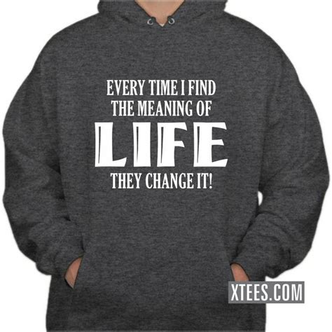 every time i find 1780749325 buy every time i find the meaning of life they change it funny slogan t shirts online india