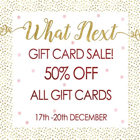 50 off gift cards at what next what next - 50 Off Gift Cards