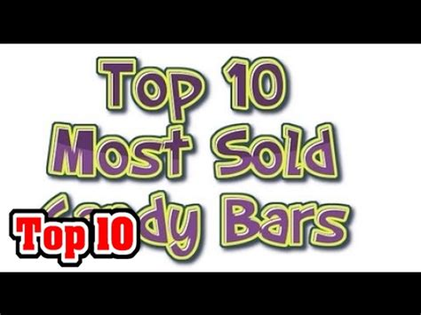 top 10 best selling chocolate bars top 10 best selling candy bars youtube