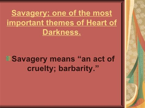 discuss the themes of heart of darkness savagery in the heart of darkness