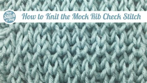 how to check your in knitting the mock rib check stitch knitting stitch 85