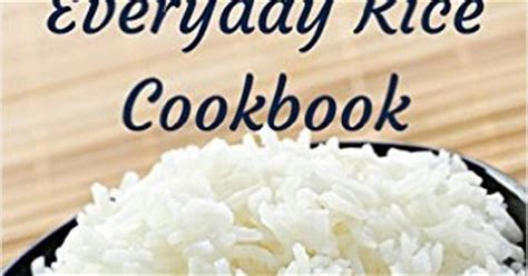 everyday rice cookbook 200 recipes for dishes casseroles side dishes southern cooking recipes books daily kindle cookbooks everyday rice cookbook 200