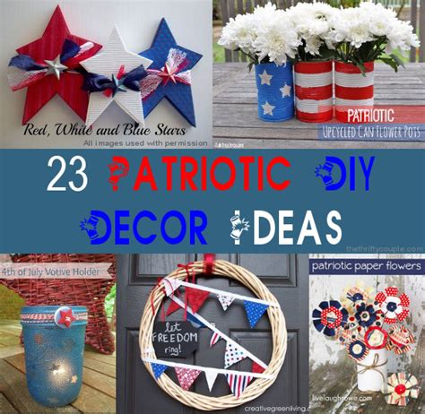 Patriotic Decorations For Home 23 Easy And Affordable Diy Fourth Of July And Patriotic Home Decor Ideas
