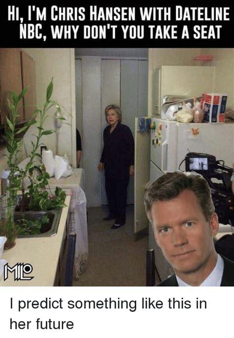 Chris Hansen Meme - 25 best memes about chris hansen chris hansen memes
