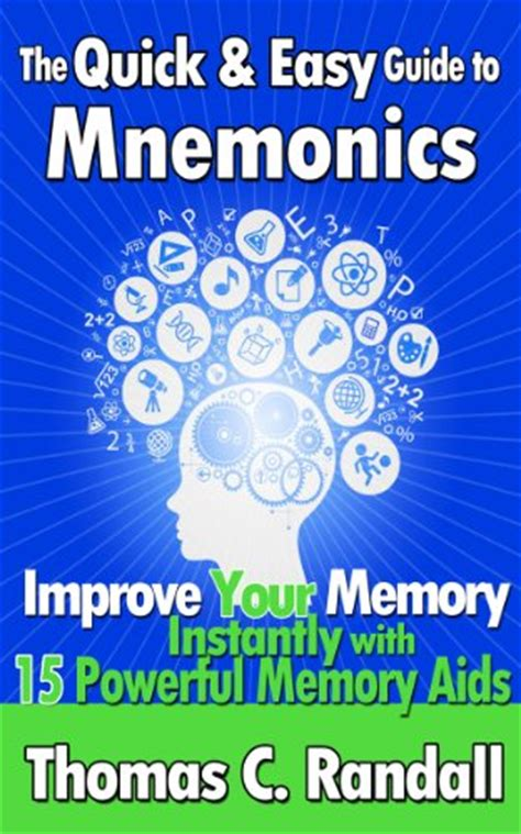memory the powerful guide to improve memory memory tips memory techniques unlimited memory memory improvement for success books ebook the and easy guide to mnemonics improve your