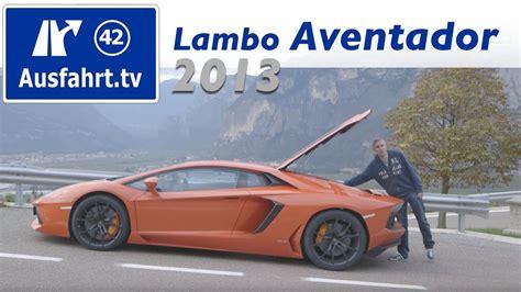 Probefahrt Lamborghini by 2013 Lamborghini Aventador Fahrbericht Der Probefahrt