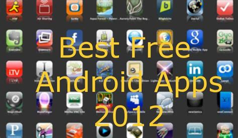 free app to for androids best free android apps of 2012 android authority