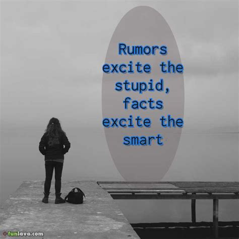 Guess The Rumors Are True by Exciting Quotes About How To Deal With Rumors