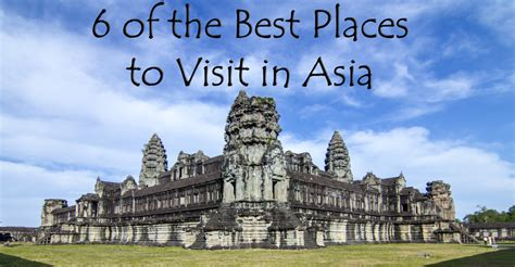 best places to visit near rome 28 best places in asia to asia travel and