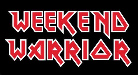 Weekend Warriors weekend warrior workout eat clean get fit