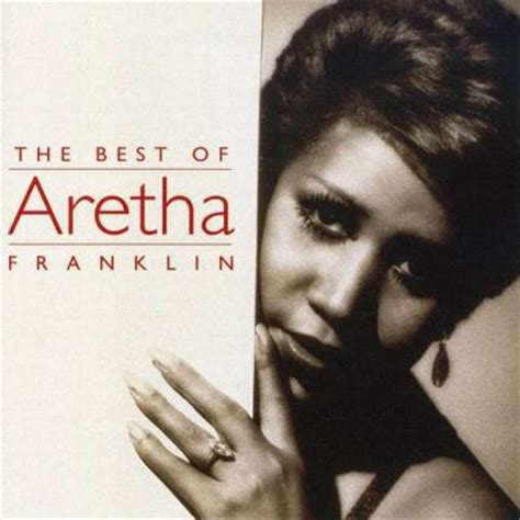 the best of aretha franklin best of aretha franklin by aretha franklin song list