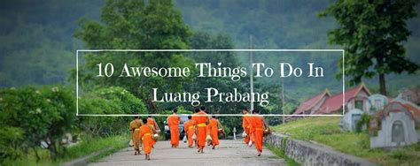 what to do for 10 awesome things to do in luang prabang gvi uk