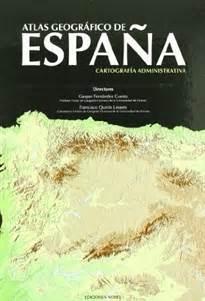 atlas geografico de espana y el mundo libro para leer ahora atlas geogr 225 fico de espa 241 a cartograf 237 a administrativa 9788484592273 compra del libro