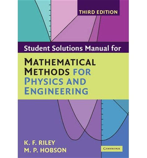 mathematical methods for physics and engineering books student solution manual for mathematical methods for