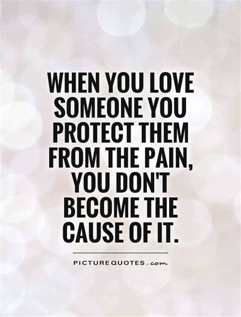 who and the who them when loving hurts and you don t why books quotes about protecting you quotesgram