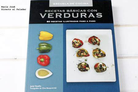 libro espiralzate 80 recetas recetas b 225 sicas con verduras 80 recetas ilustradas paso a paso libro de recetas