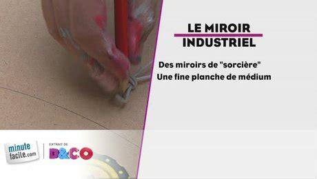 Comment Faire Un Miroir Maison by Comment Faire Un Miroir Industriel Minutefacile