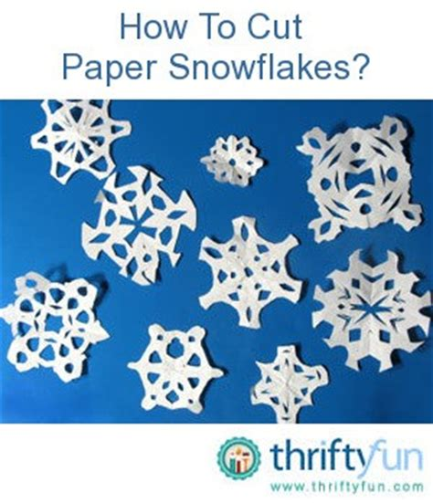 How To Make Fancy Paper Snowflakes - paper snowflakes thriftyfun