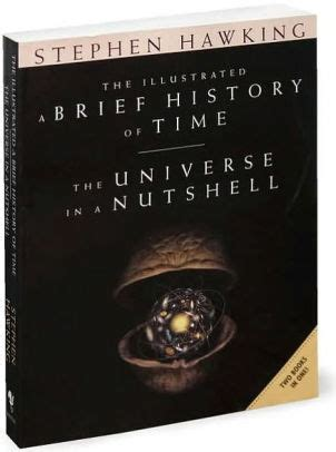 the illustrated brief history the illustrated a brief history of time the universe in a nutshell by stephen hawking