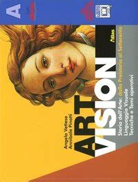 libro the vision book of art vision vol a b artlab con e book con espansione online angela vettese annibale