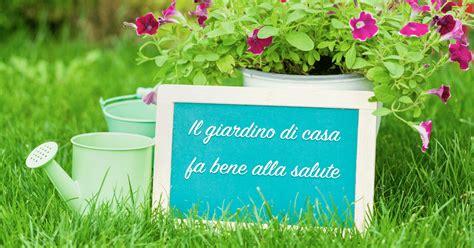 il giardino bene e il giardino di casa fa bene alla salute