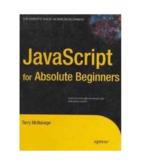 javascript tutorial for absolute beginners javascript for absolute beginners buy javascript for