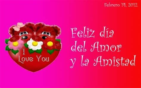 imagenes amor feliz dia feliz d 237 a del amor y la amistad 2012 14 de febrero