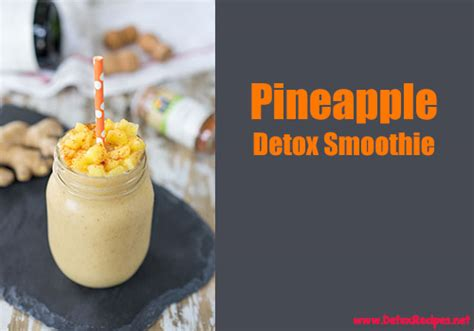 Toxin Detox Smoothie by Pineapple Detox Smoothie Recipe Weight Loss