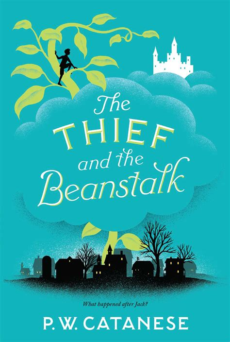 The And The Beanstalk by The Thief And The Beanstalk Book By P W Catanese