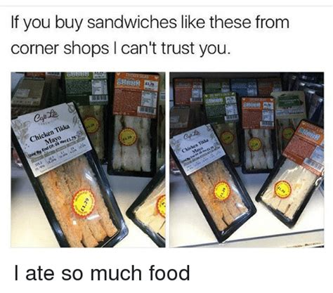 Where Can I Buy A by If You Buy Sandwiches Like These From Corner Shops I Can T