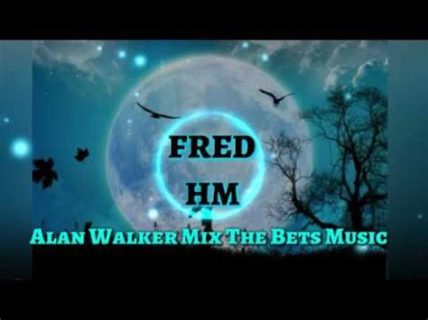alan walker mix alan walker mix the bets music electronic spectre