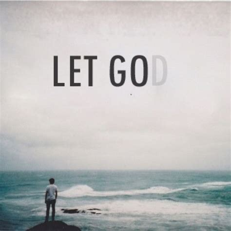 Let Go let go let god meaningful quotes