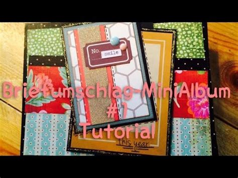 scrapbooking tutorial deutsch scrapbook briefumschlag minialbum 1 tutorial