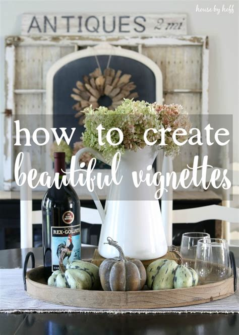 how to create beautiful vignettes in your home back to